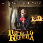 A Través del Vaso de Lupillo Rivera