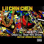 Deja Lu: That 90's Show by Lu Chin Chen