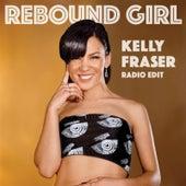 Rebound Girl (Radio Edit) by Kelly Fraser