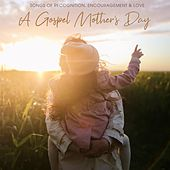 A Gospel Mother's Day by Various Artists