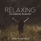 Relaxing Classical Playlist: Open Your Mind de Various Artists