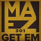 Get 'Em de Maez301