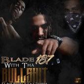With Tha Bullshit von Blade 187