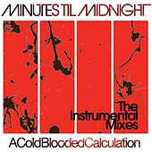 A Cold-Blooded Calculation (The Instrumental Mixes) de Minutes Til Midnight