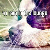 41 Rain in the Lounge by Spa Relaxation