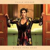Buena Para Nada by Paula Arenas