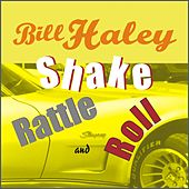 Shake Rattle and Roll by Bill Haley & the Comets