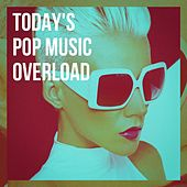 Today's Pop Music Overload de Various Artists