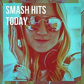 Smash Hits Today de Various Artists