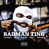 Bad Man Ting (Instrumental and Chorus Mix) by J Spades