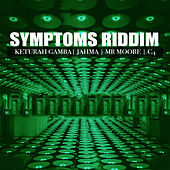 Symptoms Riddim de Various Artists