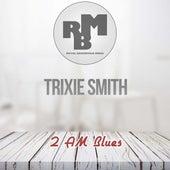 2 AM Blues de Trixie Smith