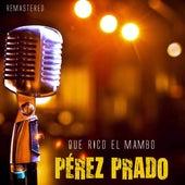 Qué rico el mambo by Perez Prado