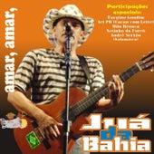 Amar, Amar de Juá da Bahia