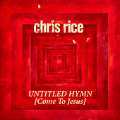 Untitled Hymn (Come to Jesus) by Chris Rice