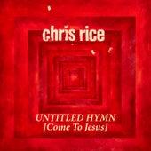 Untitled Hymn (Come to Jesus) von Chris Rice