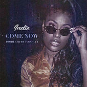 Come Now by Indie