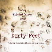 Dirty Feet by Casey Kristofferson Band