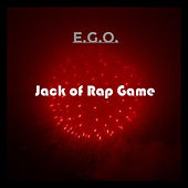 Jack of Rap Game by EGO