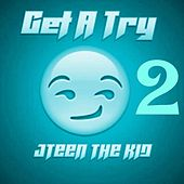 Get A Try 2 by Jteen The Kid