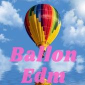 Ballon Edm von Various Artists