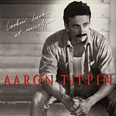 Lookin' Back at Myself von Aaron Tippin