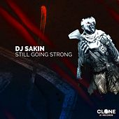 Still Going Strong by DJ Sakin