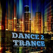 Dance 2 Trance by Various Artists