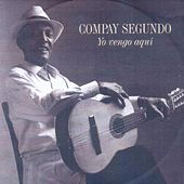 Yo Vengo Aquí by Compay Segundo