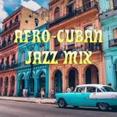 Afro-Cuban Jazz Mix by Various Artists