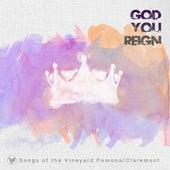 God You Reign (Vineyard Community Church Pomona) by Vineyard Worship