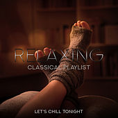 Relaxing Classical Playlist: Let's Chill Tonight de Various Artists