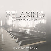 Relaxing Classical Playlist: Piano Way to Relax de Various Artists