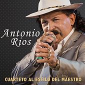 Cuarteto al estilo del Maestro de Antonio Rios