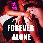 Forever alone by DJ Alex