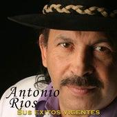 Sus Exitos Vigentes de Antonio Rios