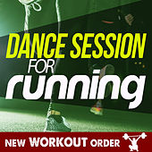 Dance Session for Running by Various Artists