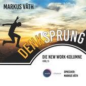 Die New Work - Kolumne: Denksprung (Ungekürzt) von Markus Väth