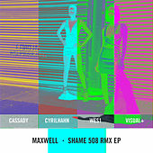 Shame 508 Rmx Ep by Maxwell