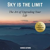 The Sky Is the Limit (10 Classic Self-Help Books Collection) de James Allen