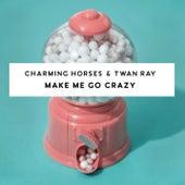 Make Me Go Crazy de Charming Horses