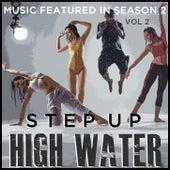 Step Up: High Water (Music Featured in Season 2), Vol. 2 von Various Artists