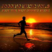 Jogging Music, Vol. 3 (Just the Best Sports Music) by Various Artists