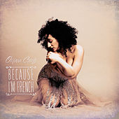 Because I'm French by Oriana Curls