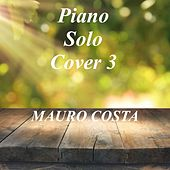 Piano Solo Cover 3 by Mauro Costa