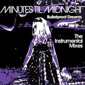 Bulletproof Dreams: The Instrumental Mixes de Minutes Til Midnight