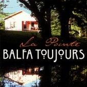 La Pointe by Balfa Toujours