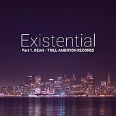Existential, Pt. 1 by Dean
