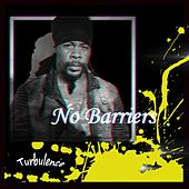 No Barriers by Turbulence