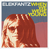 When We Were Young de Elekfantz